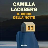 Il gioco della notte - Camilla Läckberg