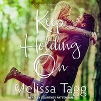 Keep Holding On - Melissa Tagg