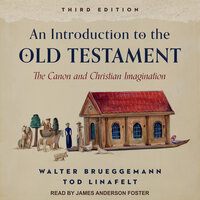An Introduction to the Old Testament, Third Edition: The Canon and Christian Imagination - Walter Brueggemann, Tod Linafelt