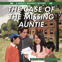 The Case of the Missing Auntie - Michael Hutchinson