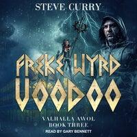 Freke Wyrd Voodoo - Steve Curry