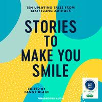 Stories To Make You Smile - Katie Fforde, Dorothy Koomson, Helen Lederer, Rachel Hore, Richard Madeley, Mark Watson, Veronica Henry, Jenny Eclair, Eva Verde, Vaseem Khan