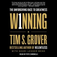 Winning: The Unforgiving Race to Greatness - Tim S. Grover