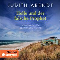 Helle und der falsche Prophet - Judith Arendt