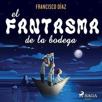El fantasma de la bodega - Francisco Díaz Valladares