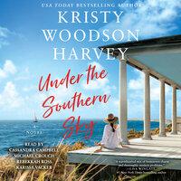 Under the Southern Sky - Kristy Woodson Harvey