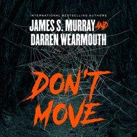 Don't Move - James S Murray, Darren Wearmouth