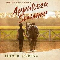 Appaloosa Summer - Tudor Robins