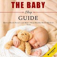 The Sleep Habits In Babies Guide - Charles Clarke