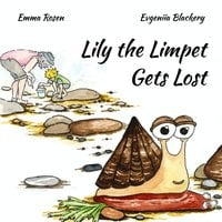 Lily the Limpet Gets Lost - Emma Rosen
