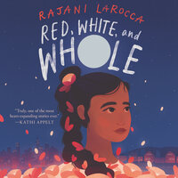 Red, White and Whole - Rajani LaRocca