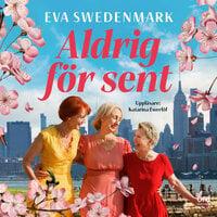 Aldrig för sent - Eva Swedenmark