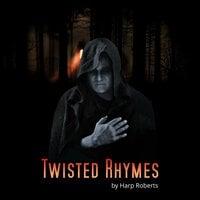 Twisted Rhymes