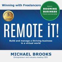REMOTE iT! Winning with Freelancers - Michael Brooks