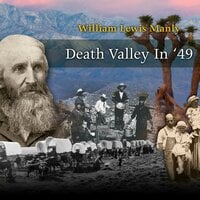 Death Valley in 1849 - William Lewis Manly