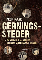 Gerningssteder: - En kriminalvandring gennem Københavns mord