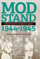 Modstand 1944-1945 - Niels-Birger Danielsen