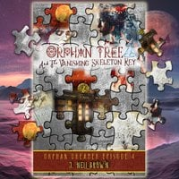 Orphan Tree and the Vanishing Skeleton Key - J Nell Brown