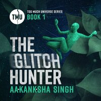 The Glitch Hunter - Aakanksha Singh