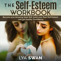 The Self-Esteem Workbook - Lya Swan
