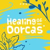 Healing of Dorcas: A Kids Bible Story by Pray.com - Pray.com