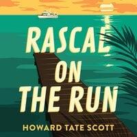 Rascal on the Run - Howard Tate Scott