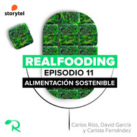 Ideas para una alimentación sostenible - Carlos Ríos, Realfooding, Carlota Fernández