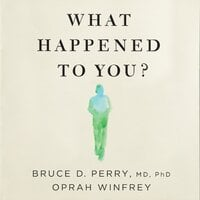 What Happened to You? - Oprah Winfrey
