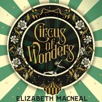 Circus of Wonders - Elizabeth Macneal