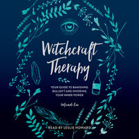 Witchcraft Therapy: Your Guide to Banishing Bullsh*t and Invoking Your Inner Power - Mandi Em