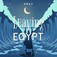 Leaving Egypt : A Bedtime Bible Story by Pray.com - Pray.com
