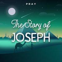 The Story of Joseph: A Bedtime Bible Story by Pray.com - Pray.com