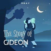 The Story of Gideon : A Bedtime Bible Story by Pray.com - Pray.com