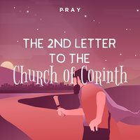 The 2nd Letter to the Church in Corinth: A Bedtime Bible Story by Pray.com - Pray.com