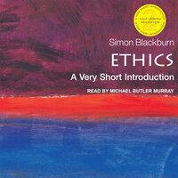 Ethics: A Very Short Introduction - Simon Blackburn