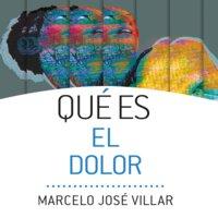 Qué es el dolor - Marcelo Villar