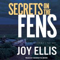 Secrets on the Fens - Joy Ellis