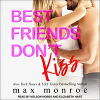 Best Friends Don't Kiss - Max Monroe