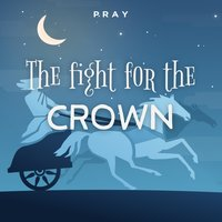 The Fight for the Crown: A Bedtime Bible Story by Pray.com - Pray.com
