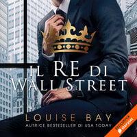 Il re di Wall Street - Louise Bay
