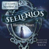 Seelenlos: Himmelschwarz - Juliane Maibach