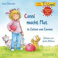 Conni macht Mut in Zeiten von Corona - Liane Schneider
