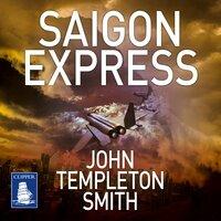 Saigon Express - John Templeton Smith