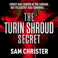The Turin Shroud Secret - Sam Christer