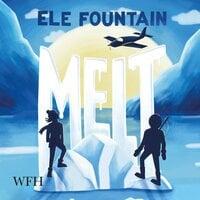 Melt - Ele Fountain