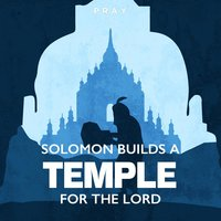 Solomon Builds a Temple for the Lord: A Bible Story by Pray.com - Pray.com