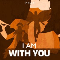 I am with You: A Bible Story by Pray.com - Pray.com