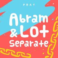 Abram and Lot Separate: A Kids Bible Story by Pray.com - Pray.com