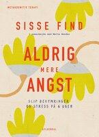 Aldrig mere angst - Mette Bender, Sisse Find