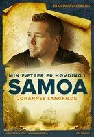 Min fætter er høvding i Samoa - Johannes Langkilde